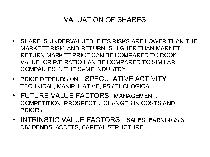 VALUATION OF SHARES • SHARE IS UNDERVALUED IF ITS RISKS ARE LOWER THAN THE