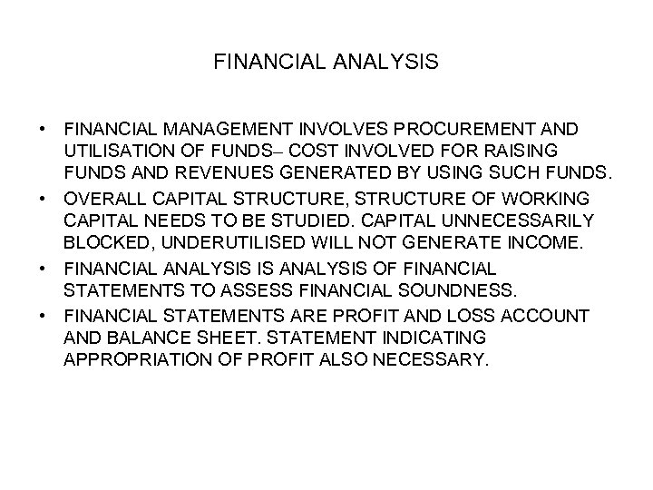 FINANCIAL ANALYSIS • FINANCIAL MANAGEMENT INVOLVES PROCUREMENT AND UTILISATION OF FUNDS– COST INVOLVED FOR