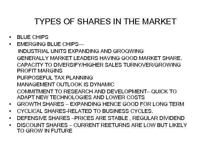 TYPES OF SHARES IN THE MARKET • • • BLUE CHIPS EMERGING BLUE CHIPS—