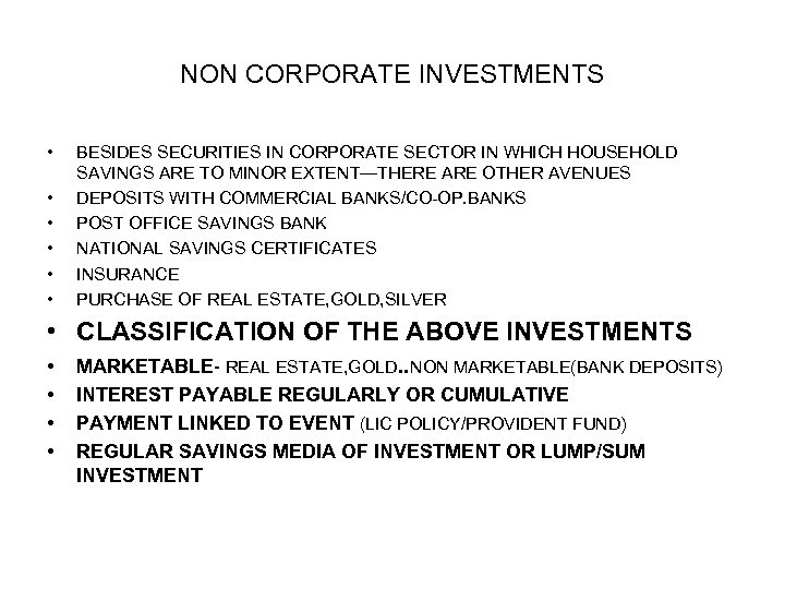 NON CORPORATE INVESTMENTS • • • BESIDES SECURITIES IN CORPORATE SECTOR IN WHICH HOUSEHOLD