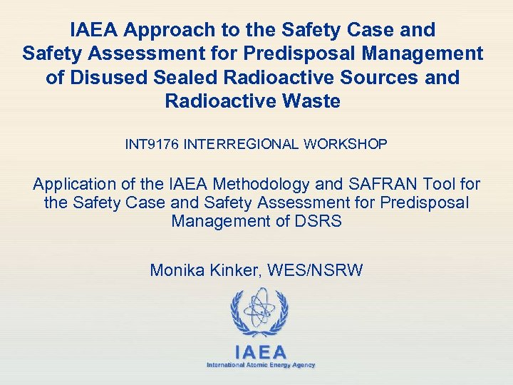 IAEA Approach to the Safety Case and Safety Assessment for Predisposal Management of Disused