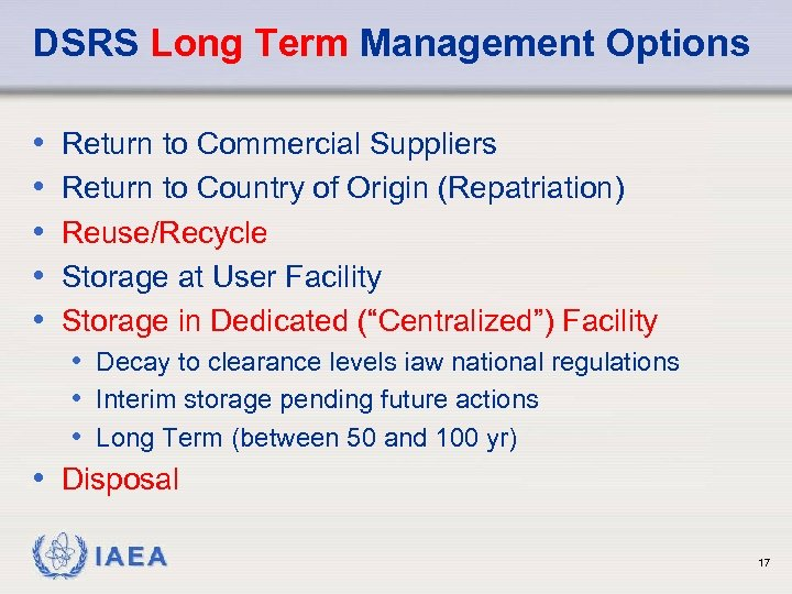 DSRS Long Term Management Options • • • Return to Commercial Suppliers Return to