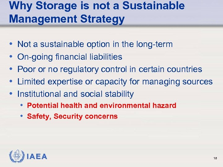 Why Storage is not a Sustainable Management Strategy • • • Not a sustainable