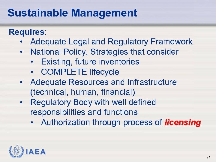 Sustainable Management Requires: • Adequate Legal and Regulatory Framework • National Policy, Strategies that