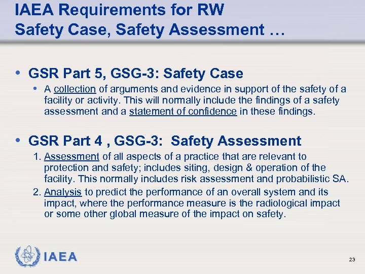 IAEA Requirements for RW Safety Case, Safety Assessment … • GSR Part 5, GSG-3: