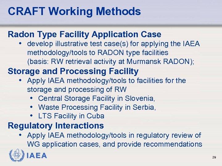 CRAFT Working Methods Radon Type Facility Application Case • develop illustrative test case(s) for