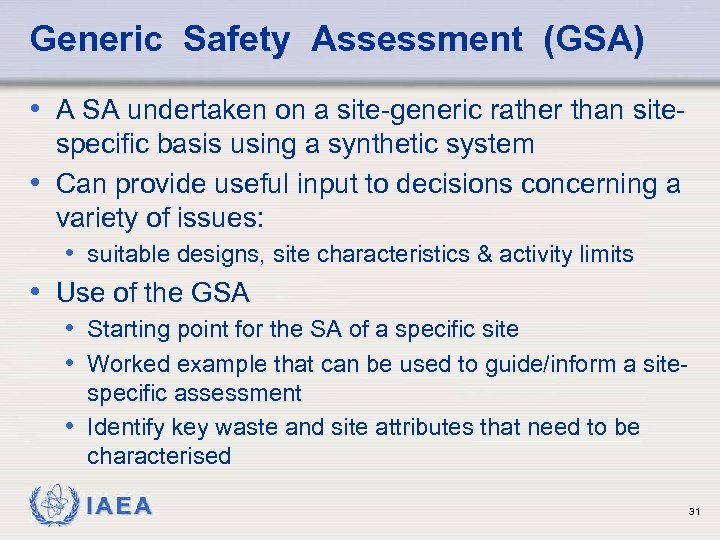 Generic Safety Assessment (GSA) • A SA undertaken on a site-generic rather than sitespecific