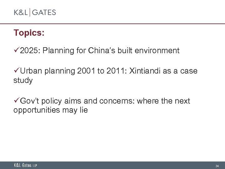 Topics: ü 2025: Planning for China's built environment üUrban planning 2001 to 2011: Xintiandi