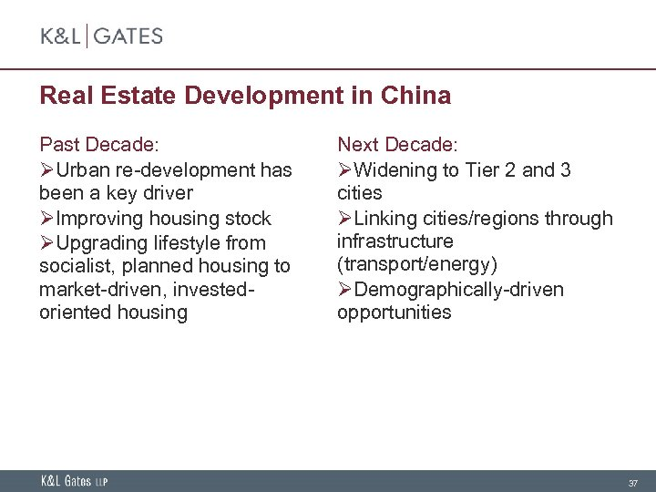 Real Estate Development in China Past Decade: ØUrban re-development has been a key driver