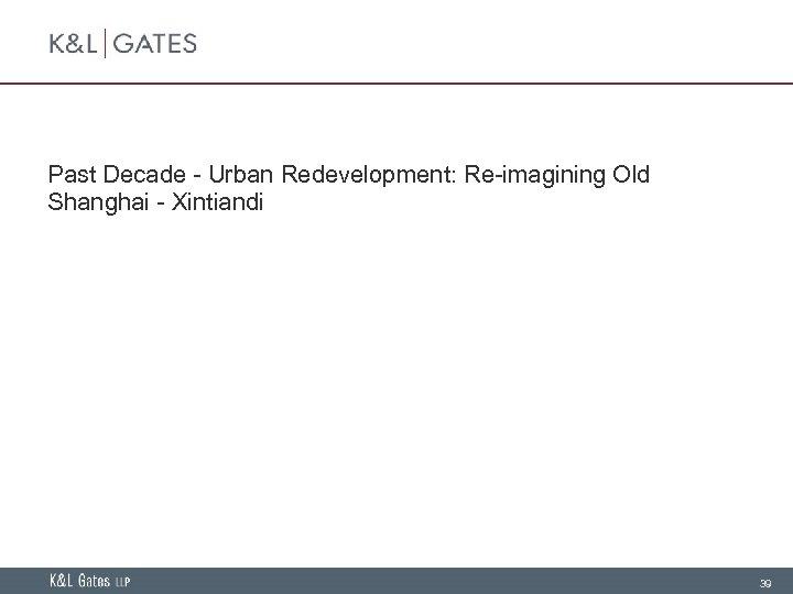Past Decade - Urban Redevelopment: Re-imagining Old Shanghai - Xintiandi 39