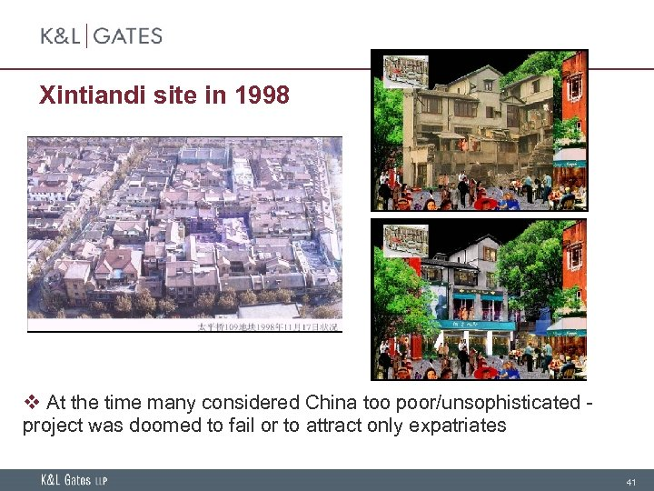 Xintiandi site in 1998 v At the time many considered China too poor/unsophisticated project
