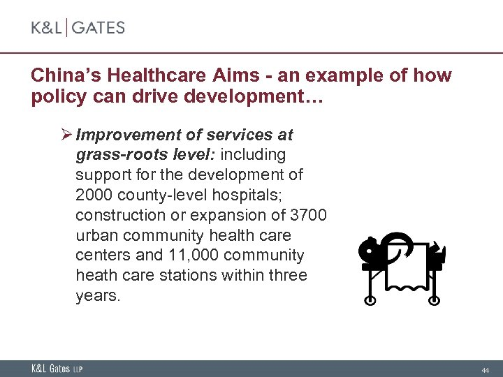 China's Healthcare Aims - an example of how policy can drive development… Ø Improvement