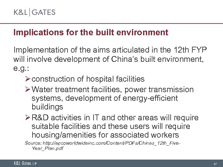 Implications for the built environment Implementation of the aims articulated in the 12 th