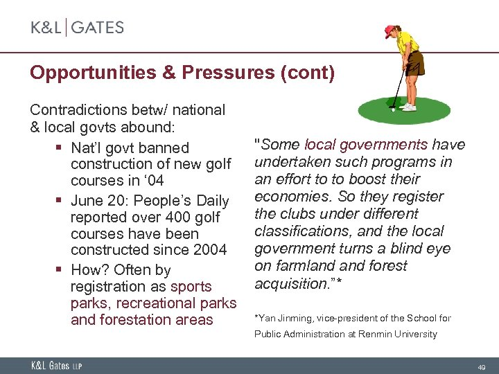 Opportunities & Pressures (cont) Contradictions betw/ national & local govts abound: § Nat'l govt