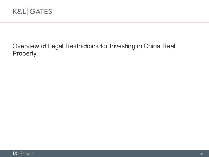 Overview of Legal Restrictions for Investing in China Real Property 50