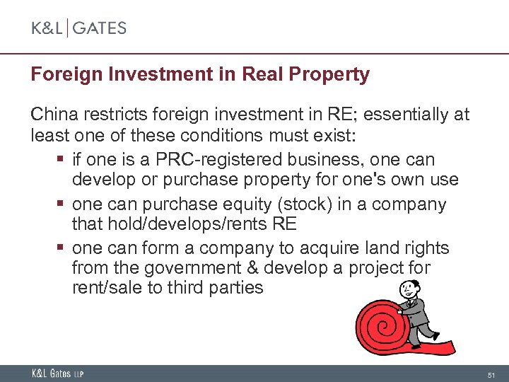 Foreign Investment in Real Property China restricts foreign investment in RE; essentially at least