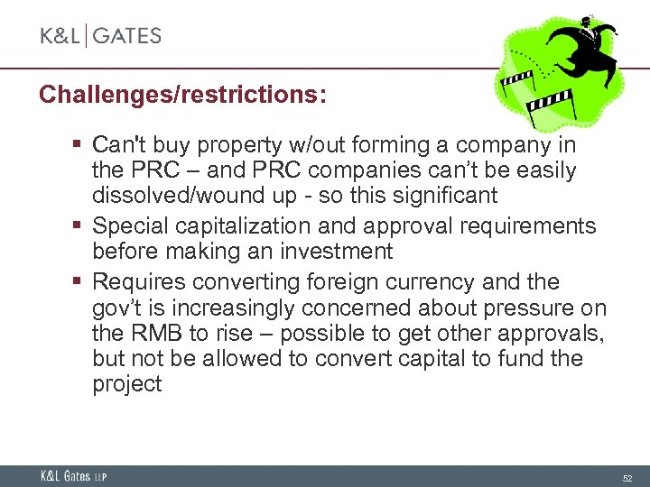 Challenges/restrictions: § Can't buy property w/out forming a company in the PRC – and