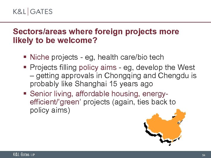 Sectors/areas where foreign projects more likely to be welcome? § Niche projects - eg,
