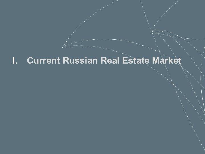 I. Current Russian Real Estate Market 57