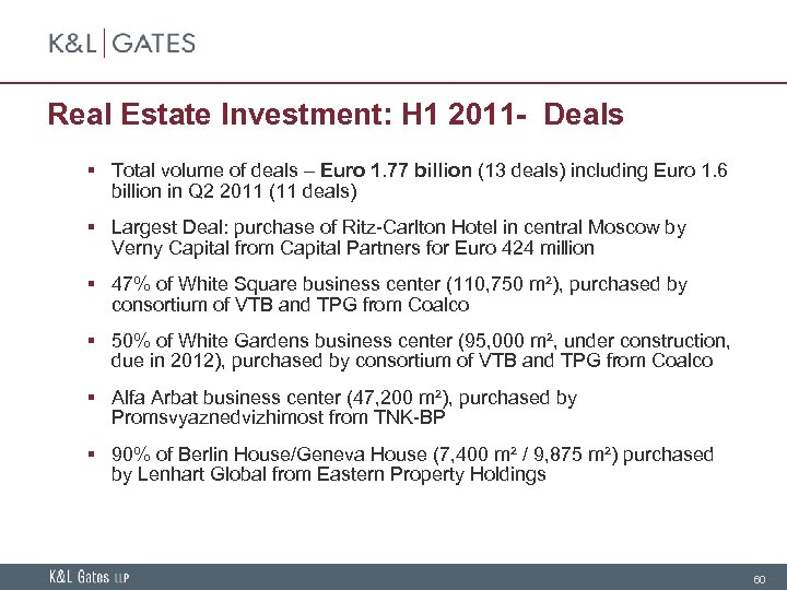 Real Estate Investment: H 1 2011 - Deals § Total volume of deals –