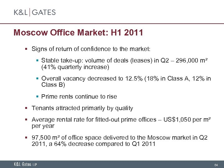 Moscow Office Market: H 1 2011 § Signs of return of confidence to the