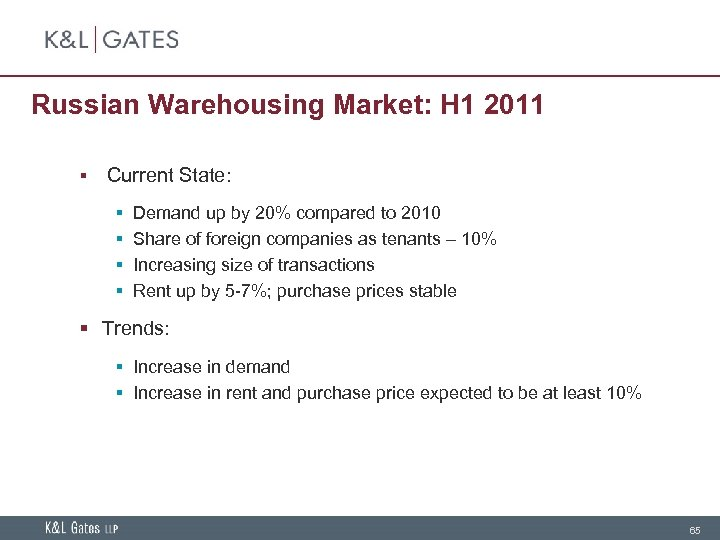 Russian Warehousing Market: H 1 2011 § Current State: § § Demand up by
