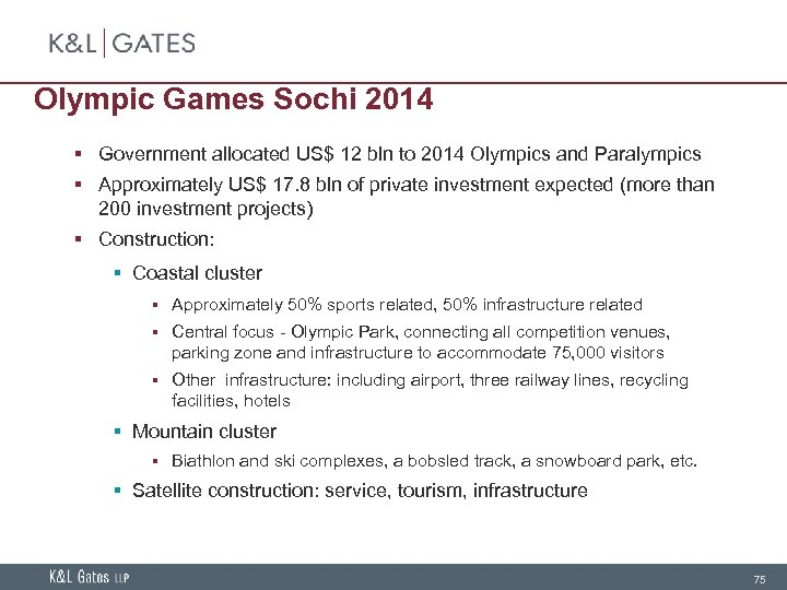 Olympic Games Sochi 2014 § Government allocated US$ 12 bln to 2014 Olympics and