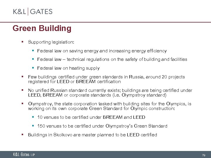 Green Building § Supporting legislation: § Federal law on saving energy and increasing energy