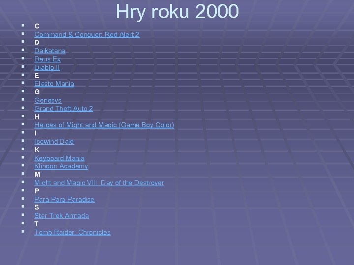§ § § § § § § Hry roku 2000 C Command & Conquer: