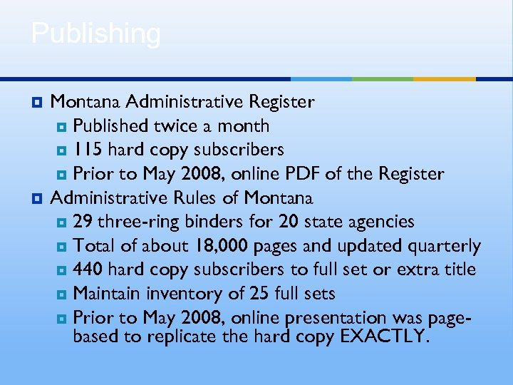 Publishing ¥ ¥ Montana Administrative Register ¥ Published twice a month ¥ 115 hard