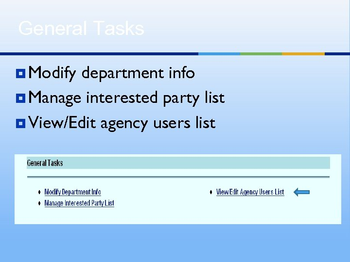 General Tasks ¥ Modify department info ¥ Manage interested party list ¥ View/Edit agency