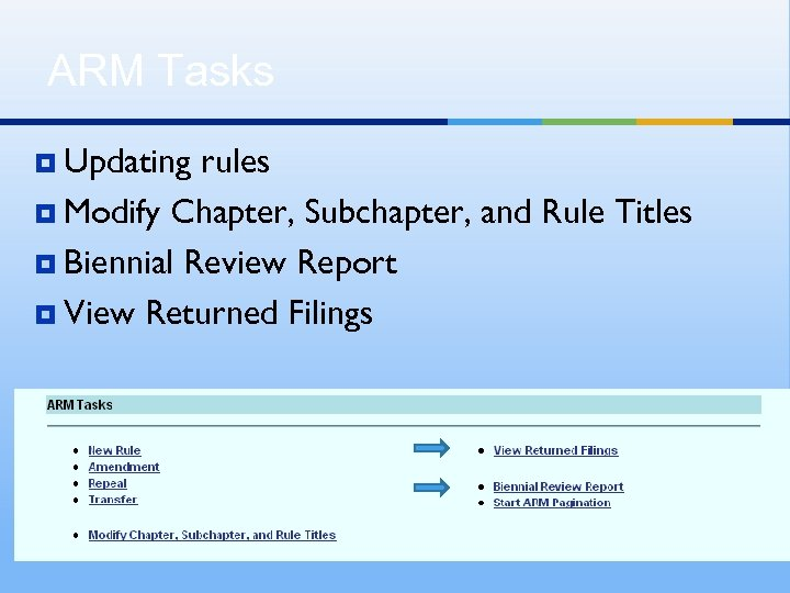 ARM Tasks ¥ Updating rules ¥ Modify Chapter, Subchapter, and Rule Titles ¥ Biennial