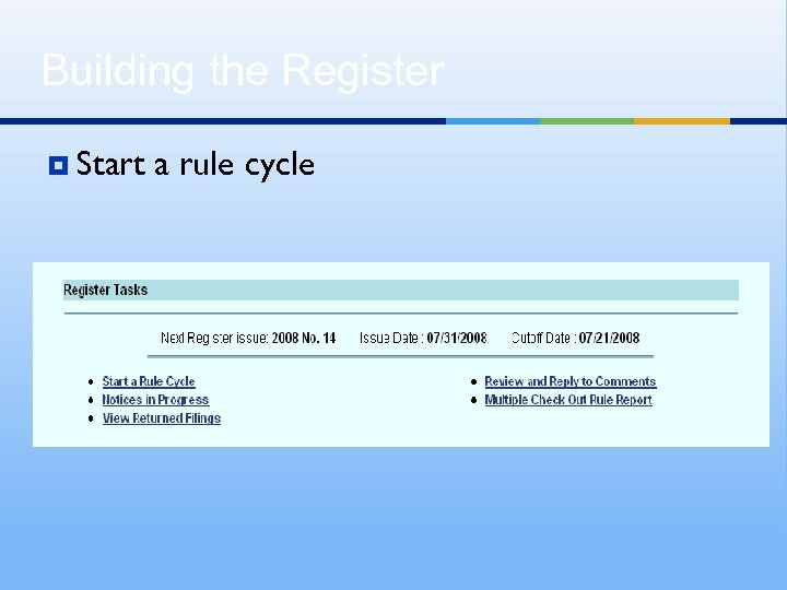 Building the Register ¥ Start a rule cycle