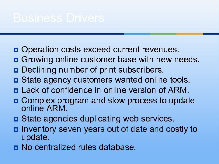 Business Drivers ¥ ¥ ¥ ¥ ¥ Operation costs exceed current revenues. Growing online