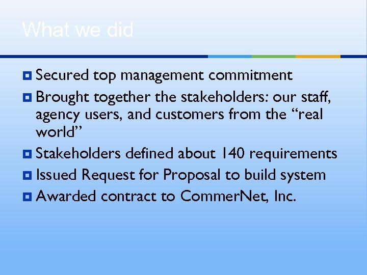 What we did ¥ Secured top management commitment ¥ Brought together the stakeholders: our