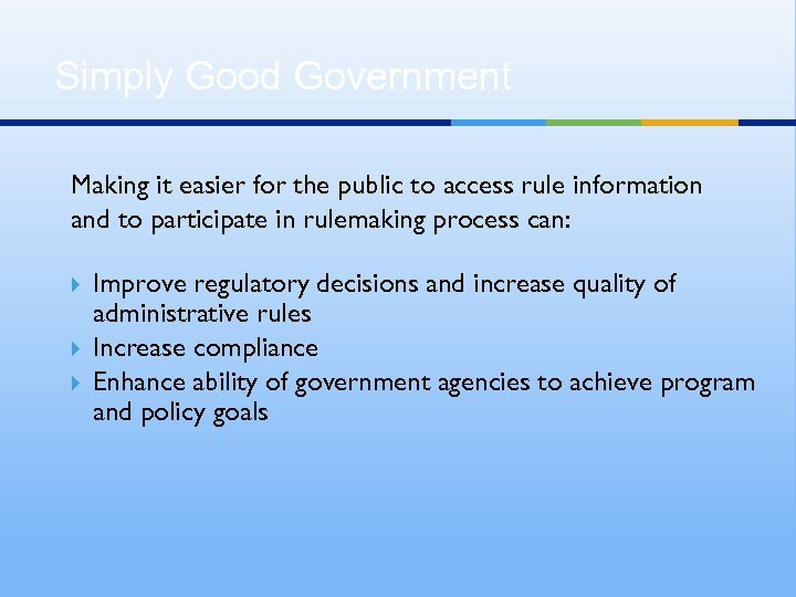 Simply Good Government Making it easier for the public to access rule information and