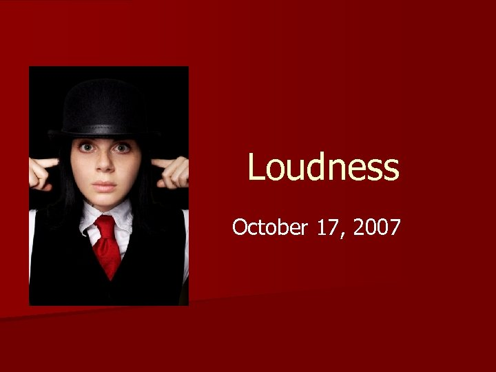 Loudness October 17, 2007