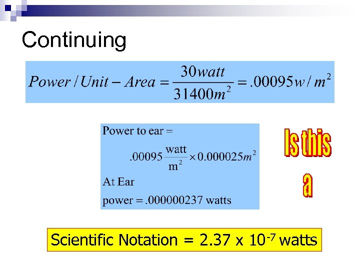 Continuing Scientific Notation = 2. 37 x 10 -7 watts