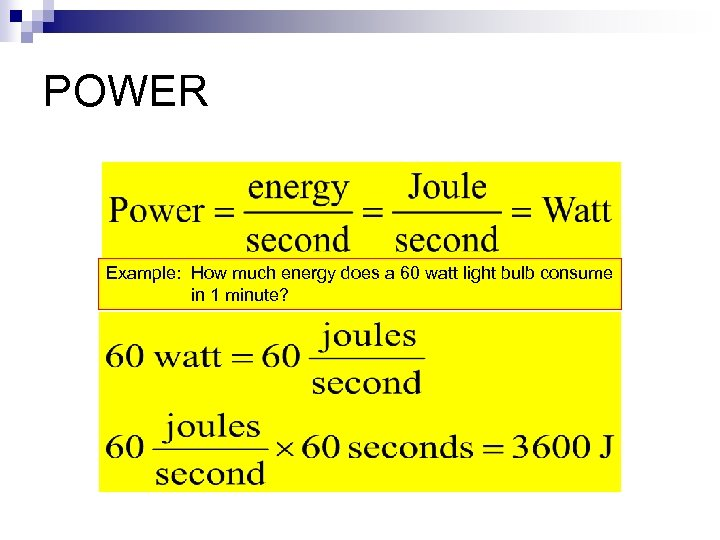 POWER Example: How much energy does a 60 watt light bulb consume in 1