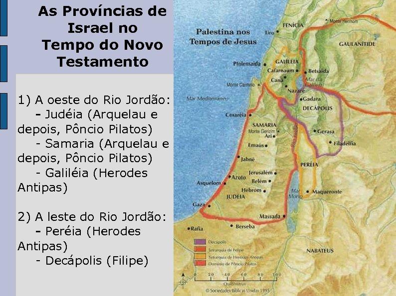 As Províncias de Israel no Tempo do Novo Testamento 1) A oeste do Rio