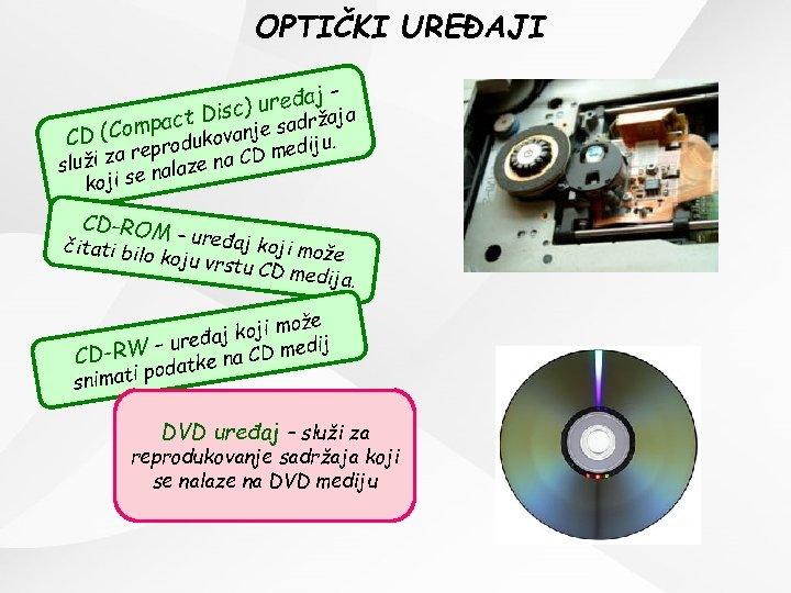 OPTIČKI UREĐAJI – uređaj ja Disc) ct rža (Compa dukovanje sad u. CD dij