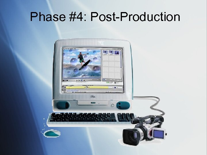 Phase #4: Post-Production