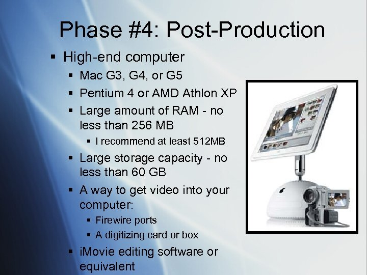 Phase #4: Post-Production § High-end computer § Mac G 3, G 4, or G