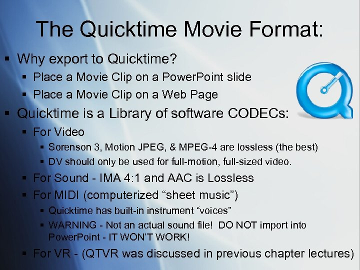The Quicktime Movie Format: § Why export to Quicktime? § Place a Movie Clip
