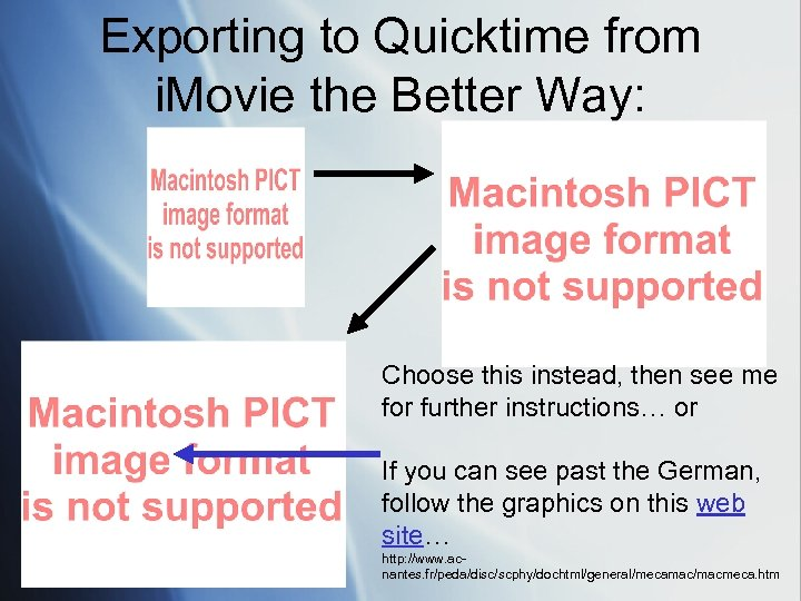Exporting to Quicktime from i. Movie the Better Way: Choose this instead, then see