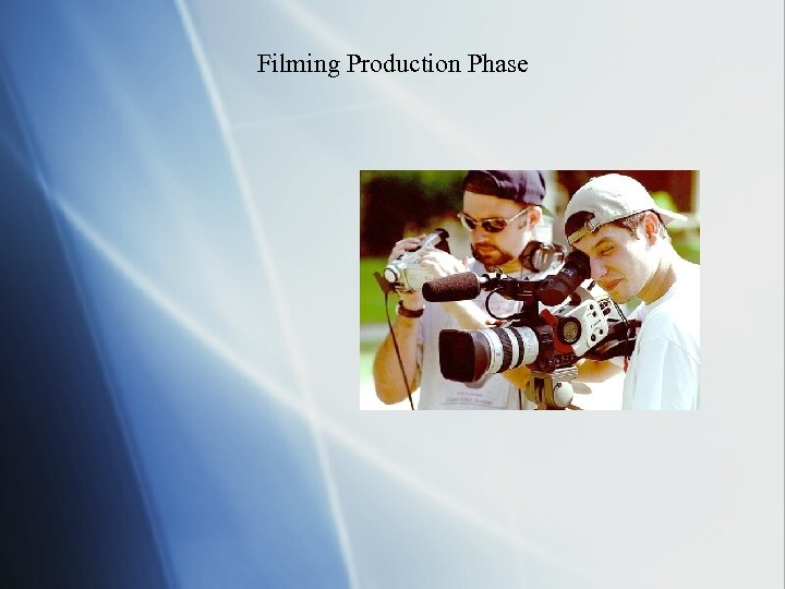 Filming Production Phase