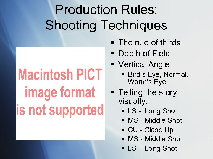 Production Rules: Shooting Techniques § The rule of thirds § Depth of Field §