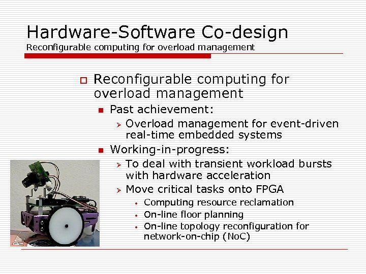 Hardware-Software Co-design Reconfigurable computing for overload management o Reconfigurable computing for overload management n
