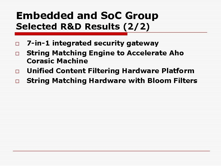 Embedded and So. C Group Selected R&D Results (2/2) o o 7 -in-1 integrated