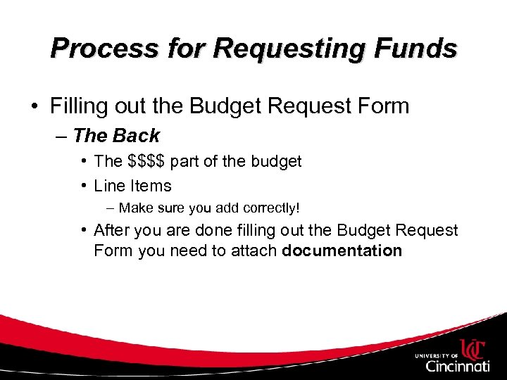 Process for Requesting Funds • Filling out the Budget Request Form – The Back
